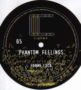 CIPHER 005 - CIPHER - DENARD HENRY - Phantom Feelings